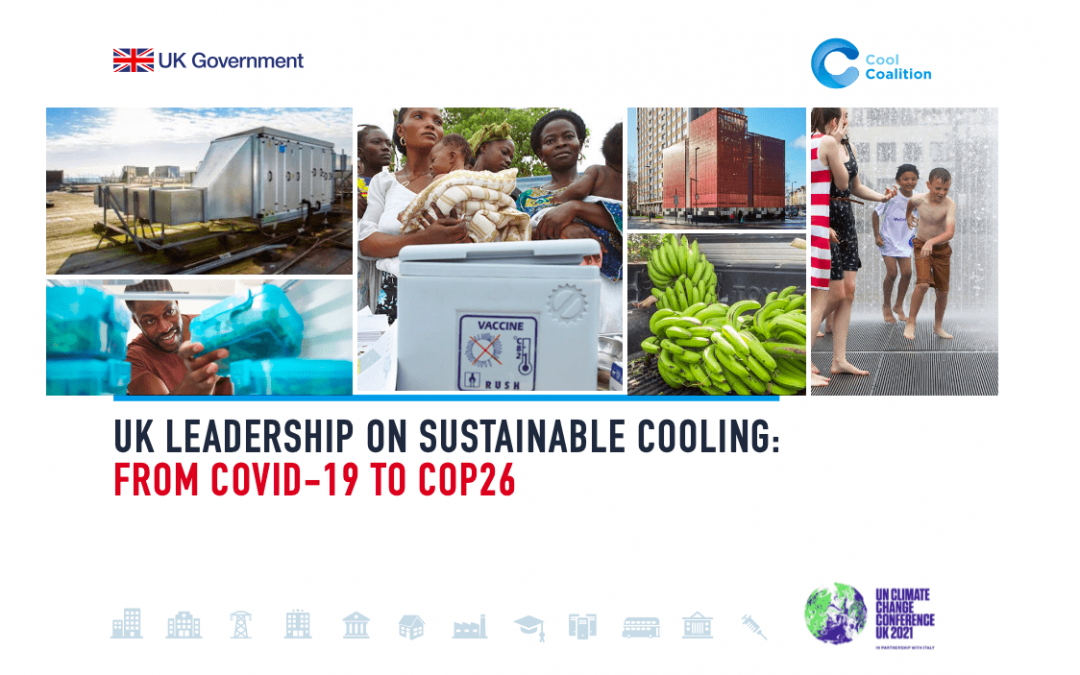 UK Leadership on sustainable cooling: From COVID-19 to COP26 document published